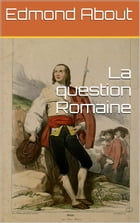 La question Romaine by Edmond About