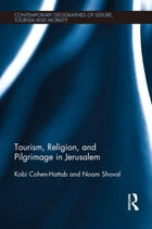 Tourism, Religion and Pilgrimage in Jerusalem