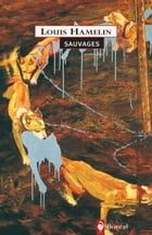 Sauvages by Louis Hamelin