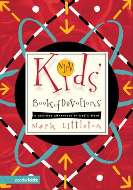 Book NIrV Kids' Book of Devotions: A 365-Day Adventure in God's Word by Mark Littleton