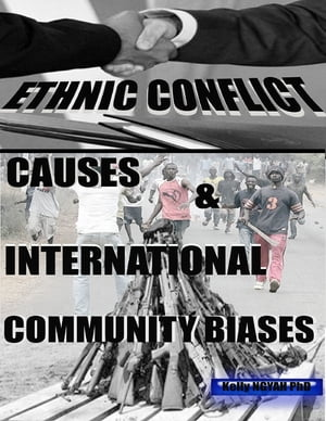 Ethnic Conflicts Causes and International Community Biases by Kelly Ngyah