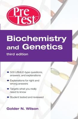 Book Biochemistry and Genetics PreTest  Self-Assessment and Review, Third Edition by Wilson, Golder N.