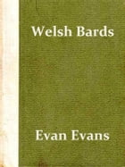Some Specimens of the Poetry of the Ancient Welsh Bards by Evan Evans, Translator