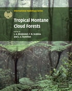 Tropical Montane Cloud Forests: Science for Conservation and Management by L. A. Bruijnzeel
