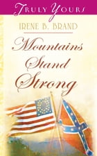 Mountains Stand Strong by Irene B. Brand