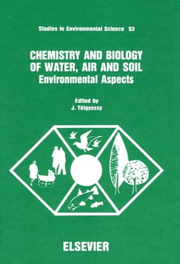 Book Chemistry and Biology of Water, Air and Soil: Environmental Aspects by Tölgyessy, J.