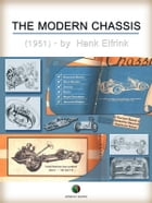 The Modern Chassis: A Practical Manual of Automotive Chassis and Suspension Design by Hank Elfrink