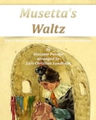 Musetta's Waltz Pure sheet music for piano and tenor saxophone by Giacomo Puccini arranged by Lars Christian Lundholm by Pure Sheet music