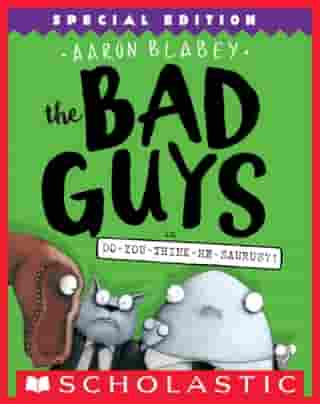 The Bad Guys in Do-You-Think-He-Saurus?!: Special Edition (The Bad Guys #7) de Aaron Blabey