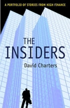 The Insiders: A Portfolio of Stories from High Finance