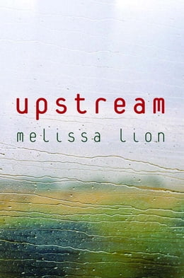 Book Upstream by Melissa Lion