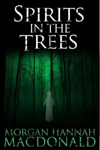 Spirits In The Trees: The Spirit Series, #1