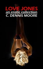 Love Jones by C. Dennis Moore