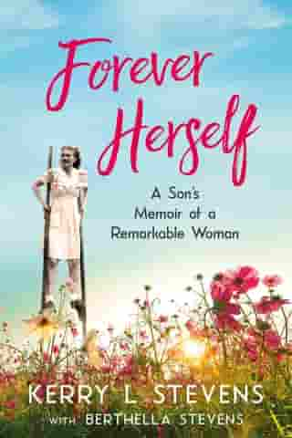Forever Herself: A Son's Memoir of a Remarkable Woman