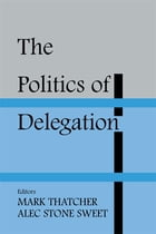 The Politics of Delegation
