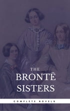The Brontë Sisters: The Complete Novels (Book Center) (The Greatest Writers of All Time) by Emily Brontë
