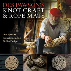 Des Pawson's Knot Craft and Rope Mats 60 Ropework Projects Including 20 Mat Designs