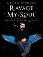 Ravage My Soul: A Poetry Anthology