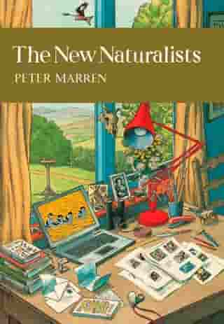 The New Naturalists (Collins New Naturalist Library, Book 82) by Peter Marren