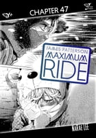Maximum Ride: The Manga, Chapter 47 by James Patterson