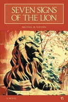 Seven Signs of the Lion by Michael M. Naydan