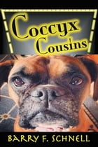 Coccyx Cousins by Barry F. Schnell