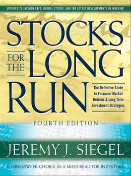 Book Stocks for the Long Run, 4th Edition : The Definitive Guide to Financial Market Returns & Long Term… by Siegel, Jeremy J.