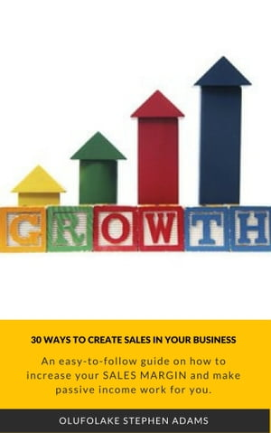 30 Ways To Create Sales In Your Business