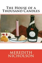 The House of a Thousand Candles by Meredith Nicholson