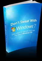 Dont Sweat With Windows 7 by Anonymous