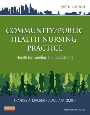 Community/Public Health Nursing Practice Health for Families and Populations