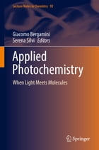 Applied Photochemistry: When Light Meets Molecules by Giacomo Bergamini