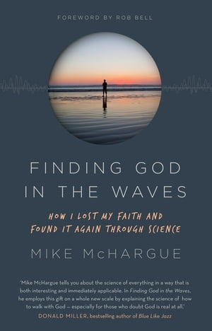 Finding God in the Waves How I lost my faith and found it again through science