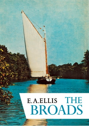 The Broads (Collins New Naturalist Library, Book 46) by E. A. Ellis