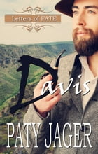 Davis: Letters of Fate by Paty Jager