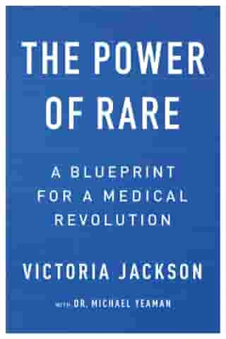 The Power of Rare: A Blueprint for a Medical Revolution by Victoria Jackson
