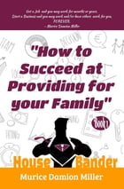 HouseBander: How to Succeed at Providing for Your Family by Valencia L Miller
