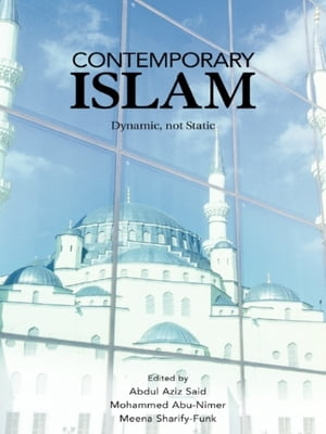 Contemporary Islam Dynamic,  not Static