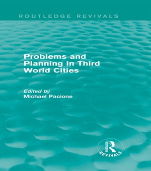 Problems and Planning in Third World Cities (Routledge Revivals)