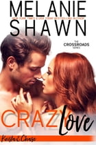 Crazy Love - Krista & Chase by Melanie Shawn