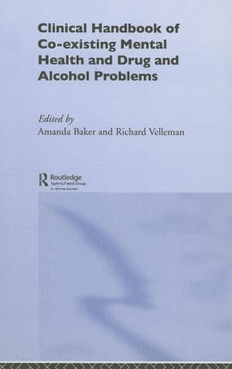 Book Clinical Handbook of Co-existing Mental Health and Drug and Alcohol Problems by Baker, Amanda