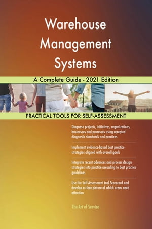 Warehouse Management Systems A Complete Guide - 2021 Edition by Gerardus Blokdyk