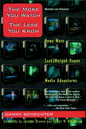 The More You Watch the Less You Know News Wars/(sub)Merged Hopes/Media Adventures