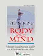 Fit & Fine in Body & Mind by Tanushree Podder