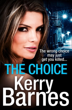 The Choice: A gripping crime thriller that will have you hooked from the Governor of Gangland by Kerry Barnes