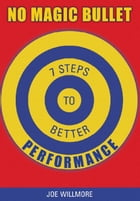 No Magic Bullet: Seven Steps to Better Performance
