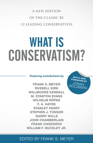 What Is Conservatism? by Frank S Meyer