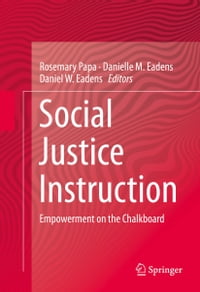 Social Justice Instruction: Empowerment on the Chalkboard