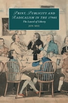Print, Publicity, and Popular Radicalism in the 1790s: The Laurel of Liberty