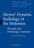 Meyers' Dynamic Radiology of the Abdomen: Normal and Pathologic Anatomy
